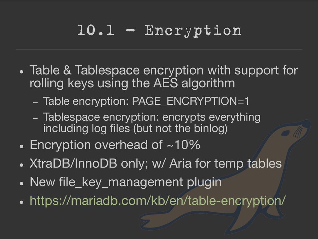 10.1 – Encryption ● Table & Tablespace encrypti...