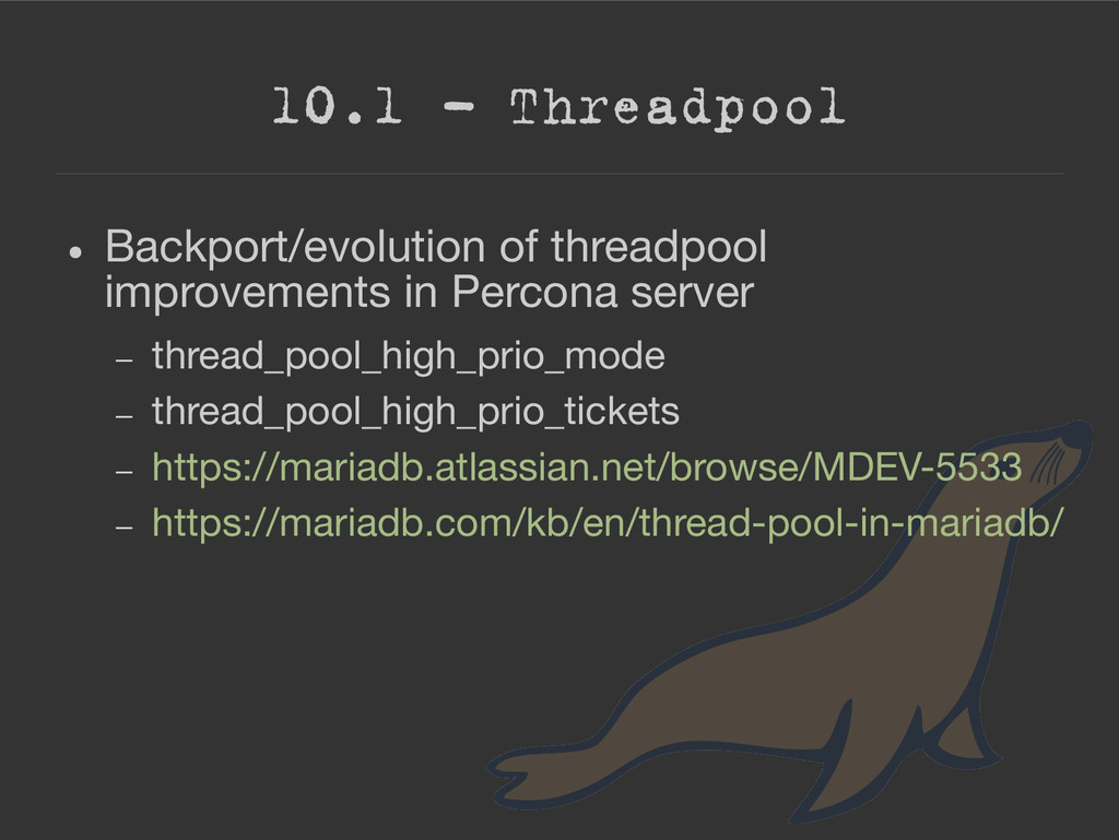 10.1 – Threadpool ● Backport/evolution of threa...