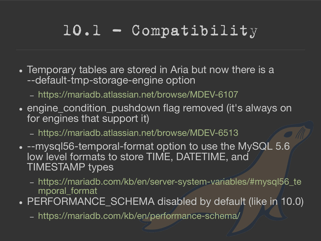 10.1 – Compatibility ● Temporary tables are sto...