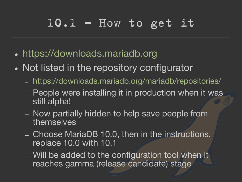 10.1 – How to get it ● https://downloads.mariad...