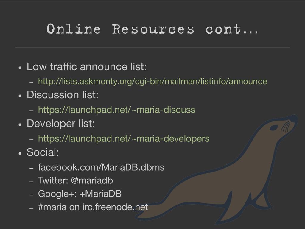 Online Resources cont… ● Low traffic announce l...