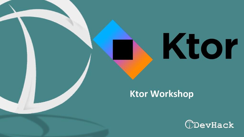 Ktor Workshop