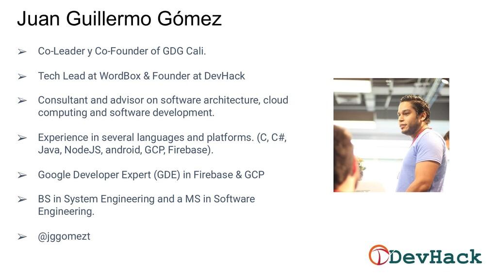 Juan Guillermo Gómez ➢ Co-Leader y Co-Founder o...