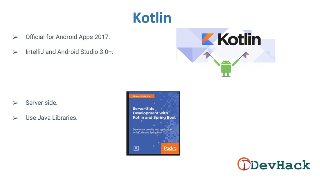 Kotlin ➢ Official for Android Apps 2017. ➢ Intell...