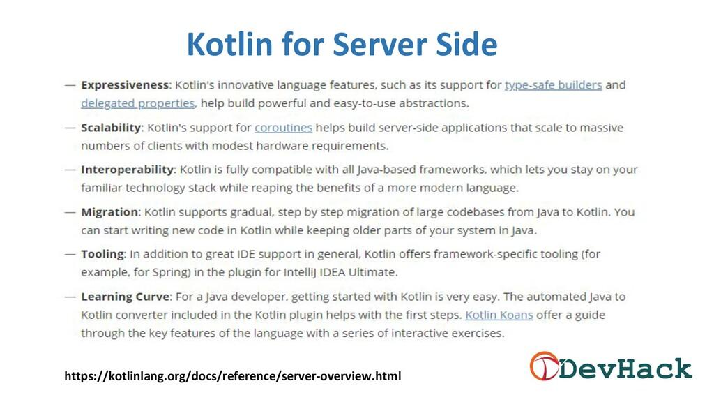 Kotlin for Server Side https://kotlinlang.org/d...