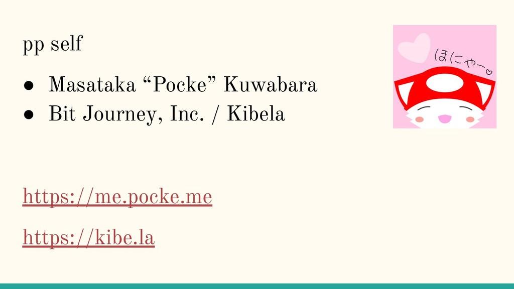 """pp self ● Masataka """"Pocke"""" Kuwabara ● Bit Journ..."""