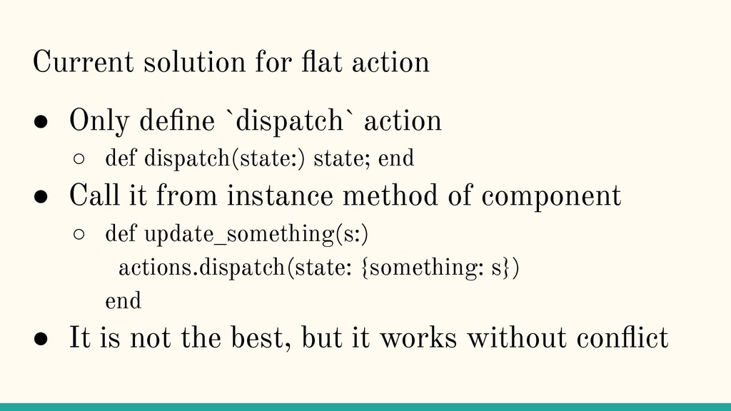 Current solution for flat action ● Only define `d...