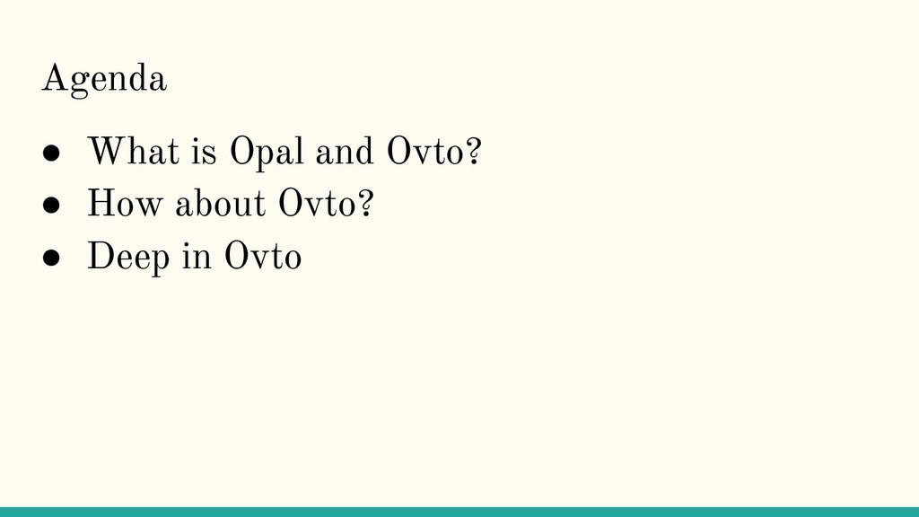 Agenda ● What is Opal and Ovto? ● How about Ovt...