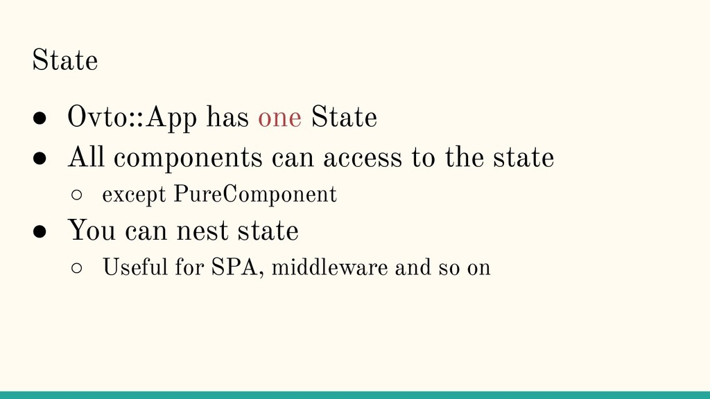 State ● Ovto::App has one State ● All component...