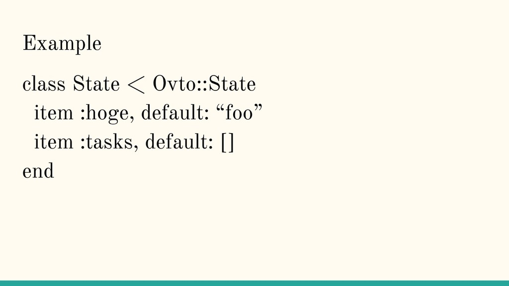 Example class State < Ovto::State item :hoge, d...
