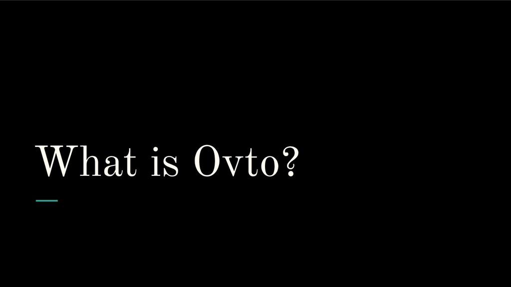 What is Ovto?