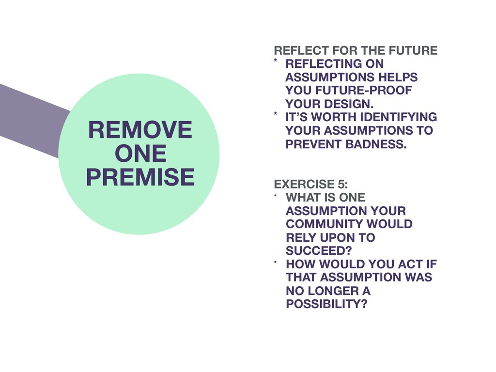 REMOVE ONE PREMISE EXERCISE 5: • WHAT IS ONE AS...