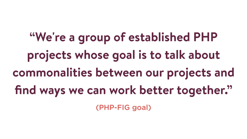 """""""We're a group of established PHP projects whos..."""