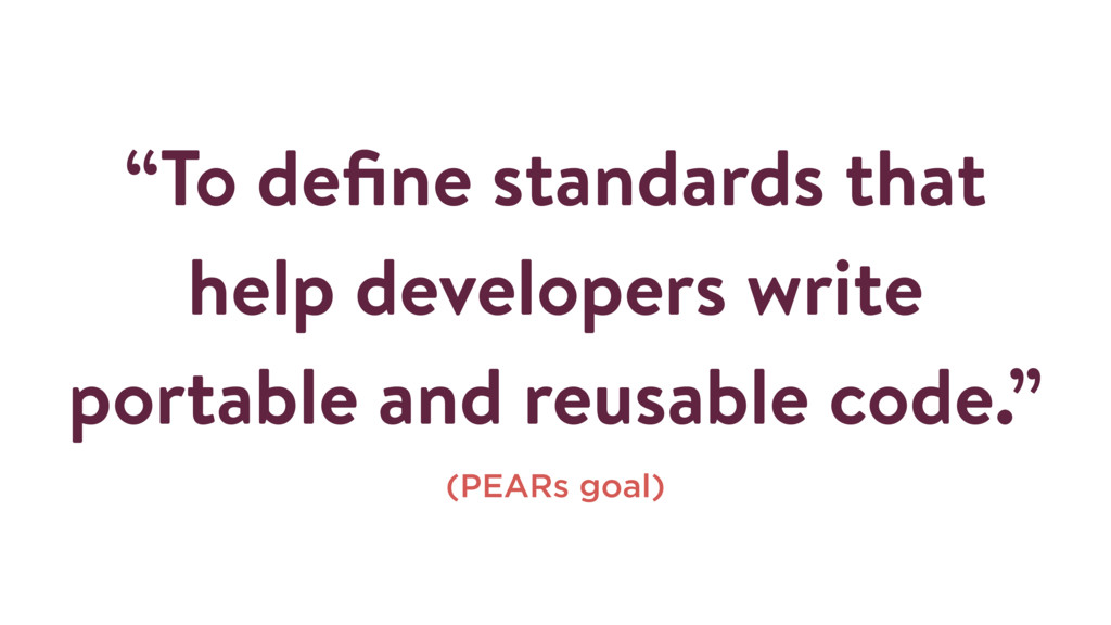 """""""To define standards that help developers write ..."""