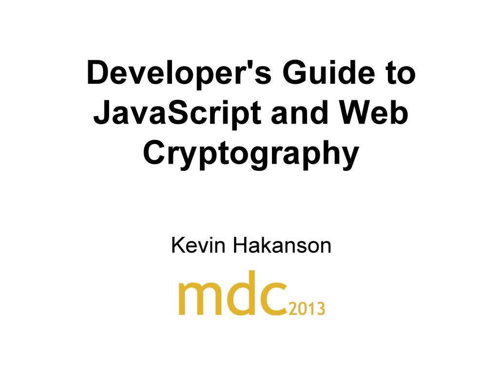 Developer's Guide to JavaScript and Web Cryptog...