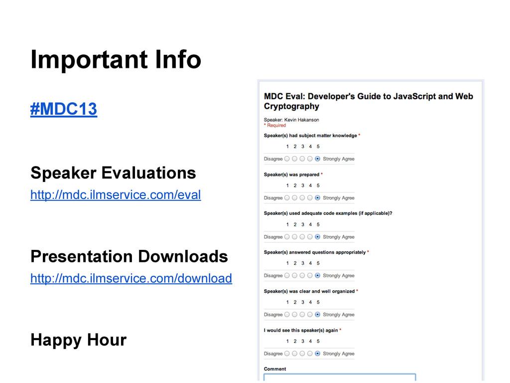 Important Info #MDC13 Speaker Evaluations http:...
