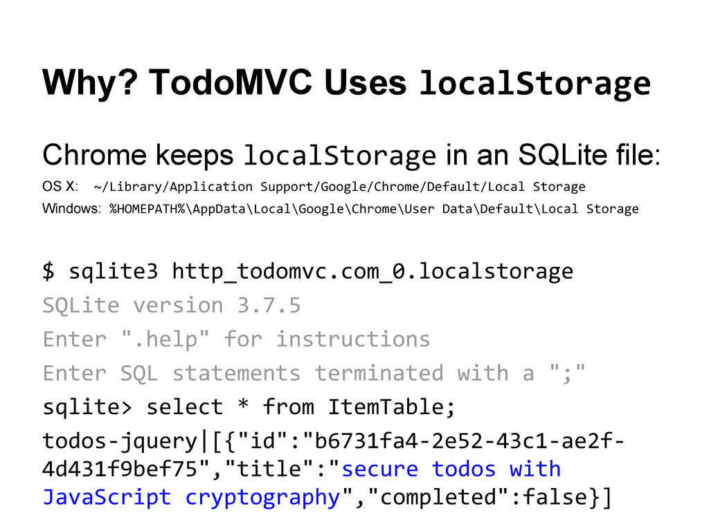Why? TodoMVC Uses localStorage Chrome keeps loc...