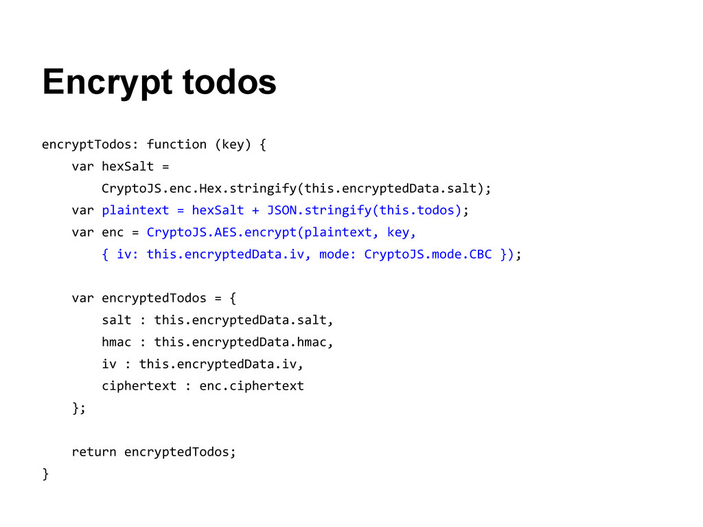 Encrypt todos encryptTodos: function (key) { va...