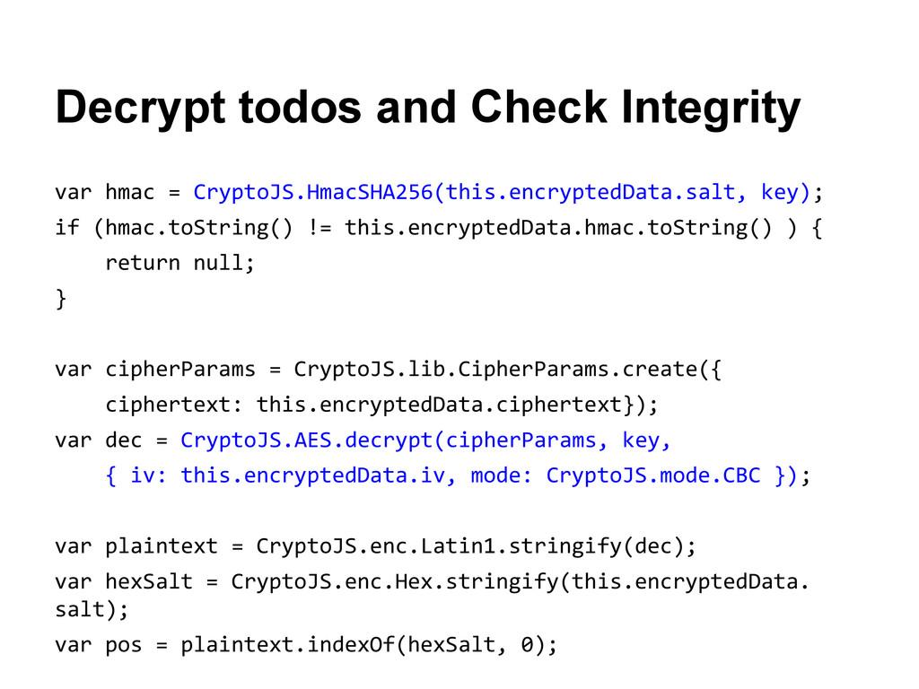 Decrypt todos and Check Integrity var hmac = Cr...