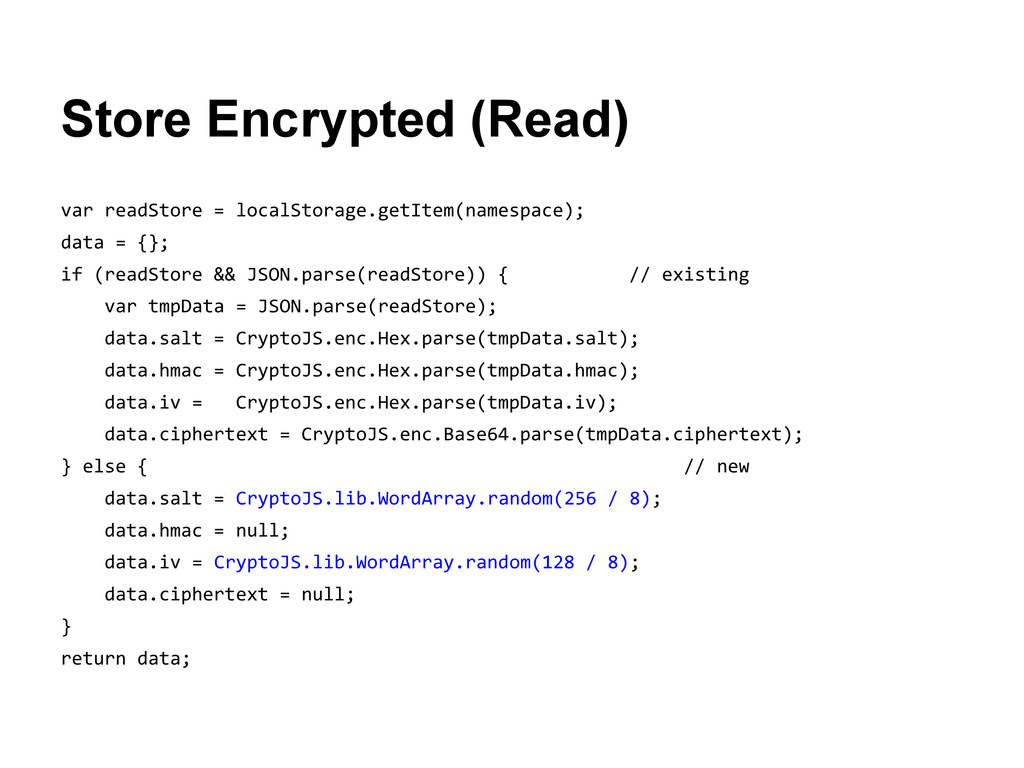 Store Encrypted (Read) var readStore = localSto...
