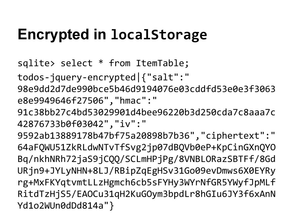 Encrypted in localStorage sqlite> select * from...