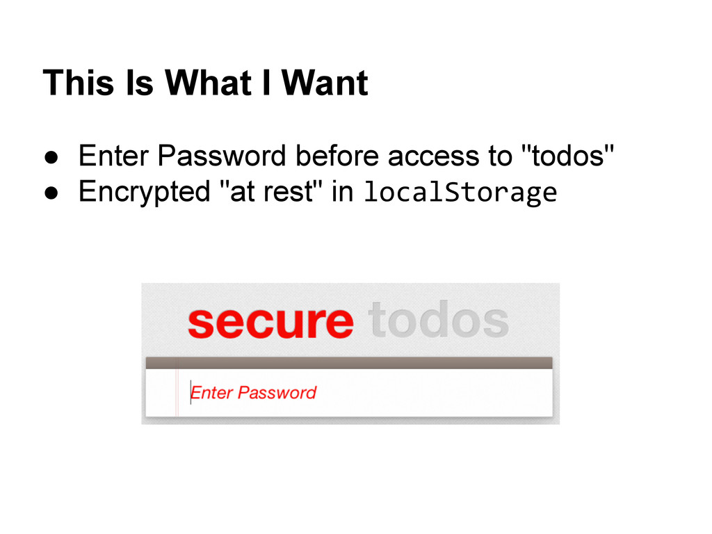 This Is What I Want ● Enter Password before acc...