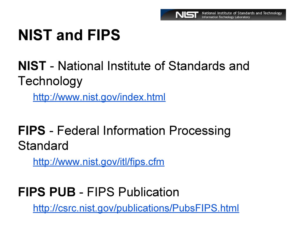 NIST and FIPS NIST - National Institute of Stan...