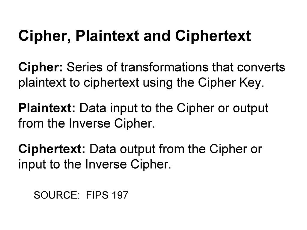 Cipher, Plaintext and Ciphertext Cipher: Series...
