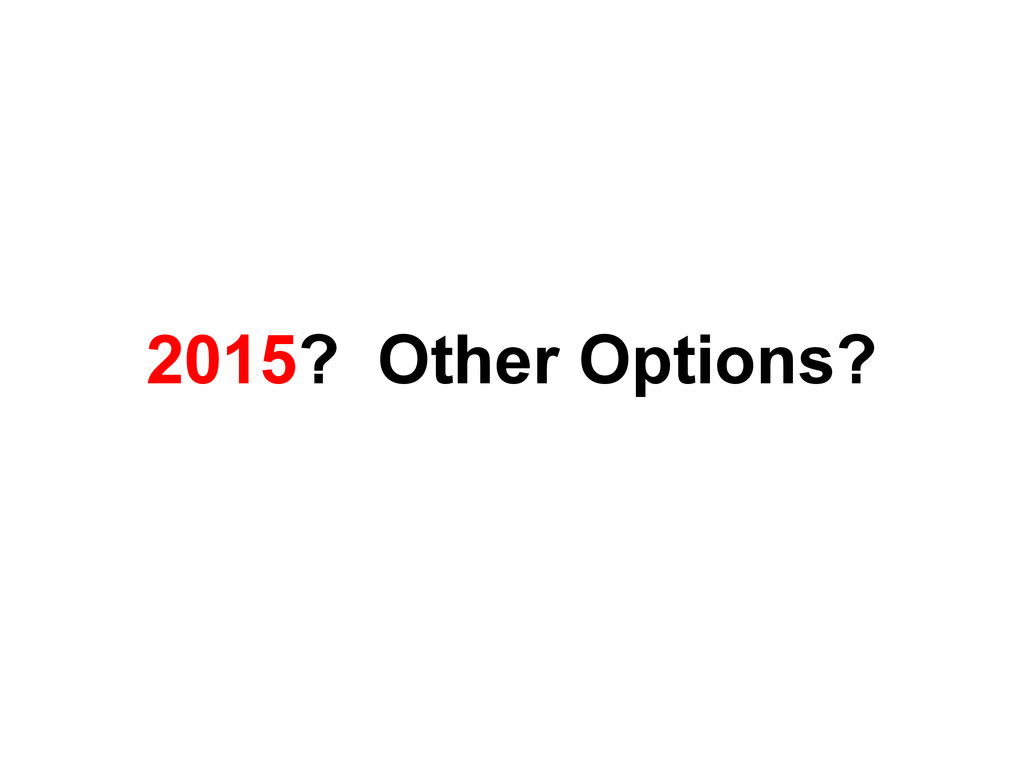 2015? Other Options?