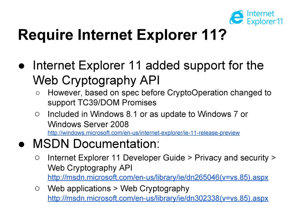 Require Internet Explorer 11? ● Internet Explor...
