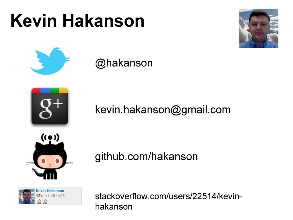 Kevin Hakanson @hakanson kevin.hakanson@gmail.c...