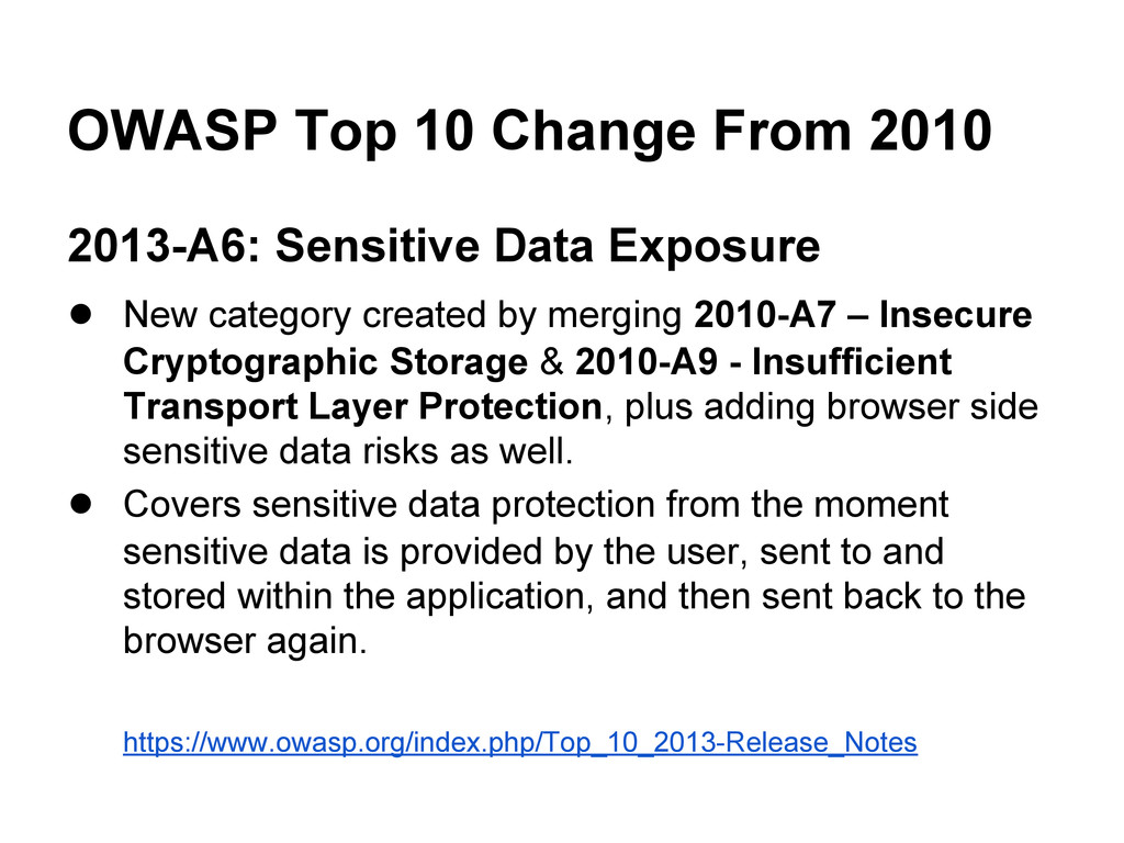 OWASP Top 10 Change From 2010 2013-A6: Sensitiv...