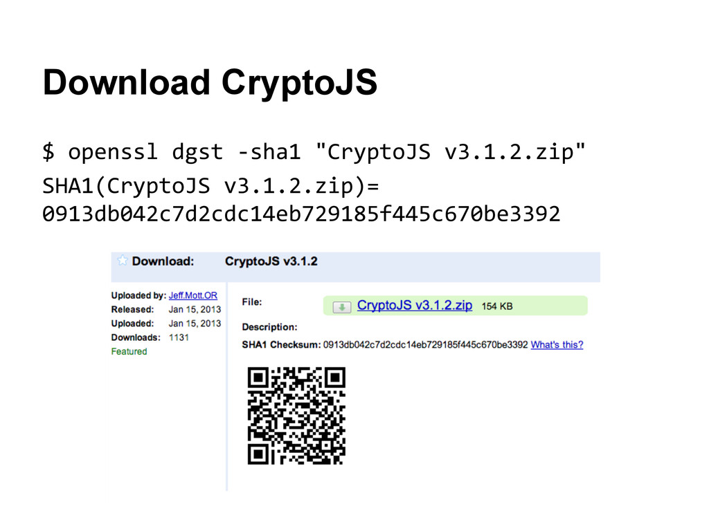 "$ openssl dgst -sha1 ""CryptoJS v3.1.2.zip"" SHA1..."