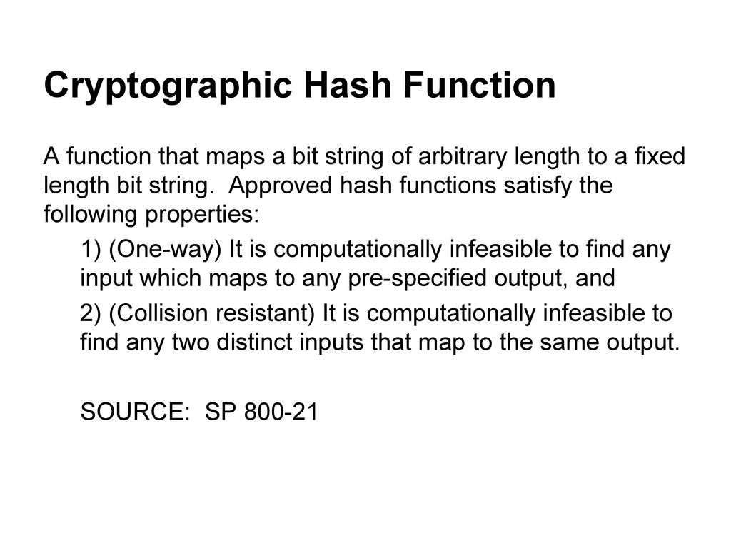 Cryptographic Hash Function A function that map...