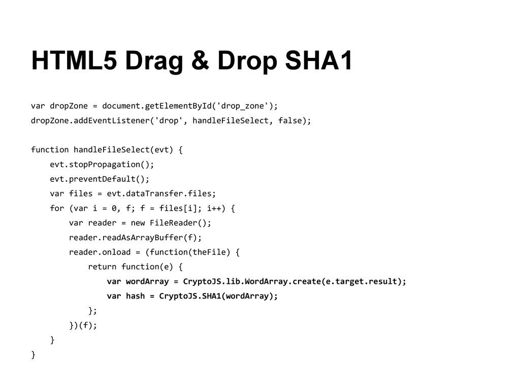 HTML5 Drag & Drop SHA1 var dropZone = document....