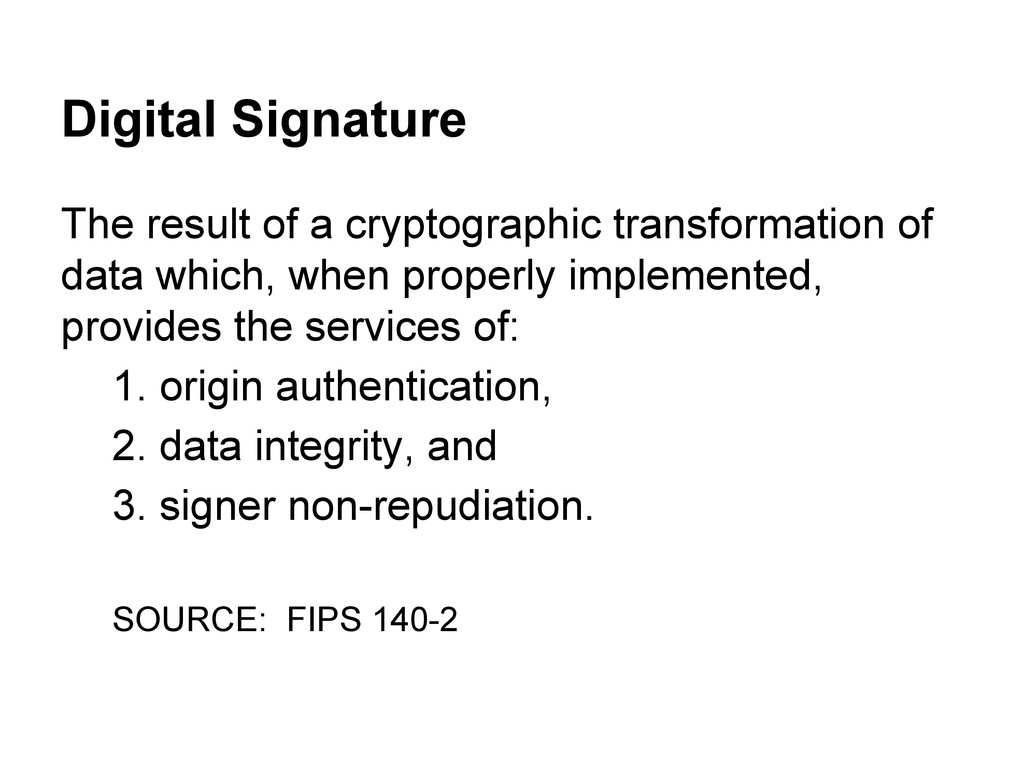 Digital Signature The result of a cryptographic...