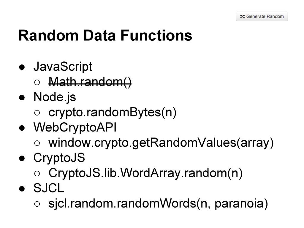 Random Data Functions ● JavaScript ○ Math.rando...