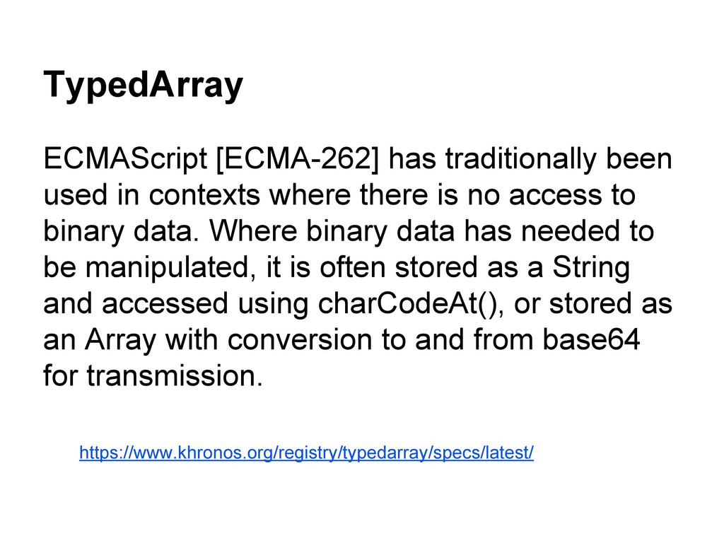 TypedArray ECMAScript [ECMA-262] has traditiona...