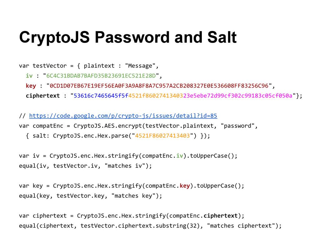 CryptoJS Password and Salt var testVector = { p...