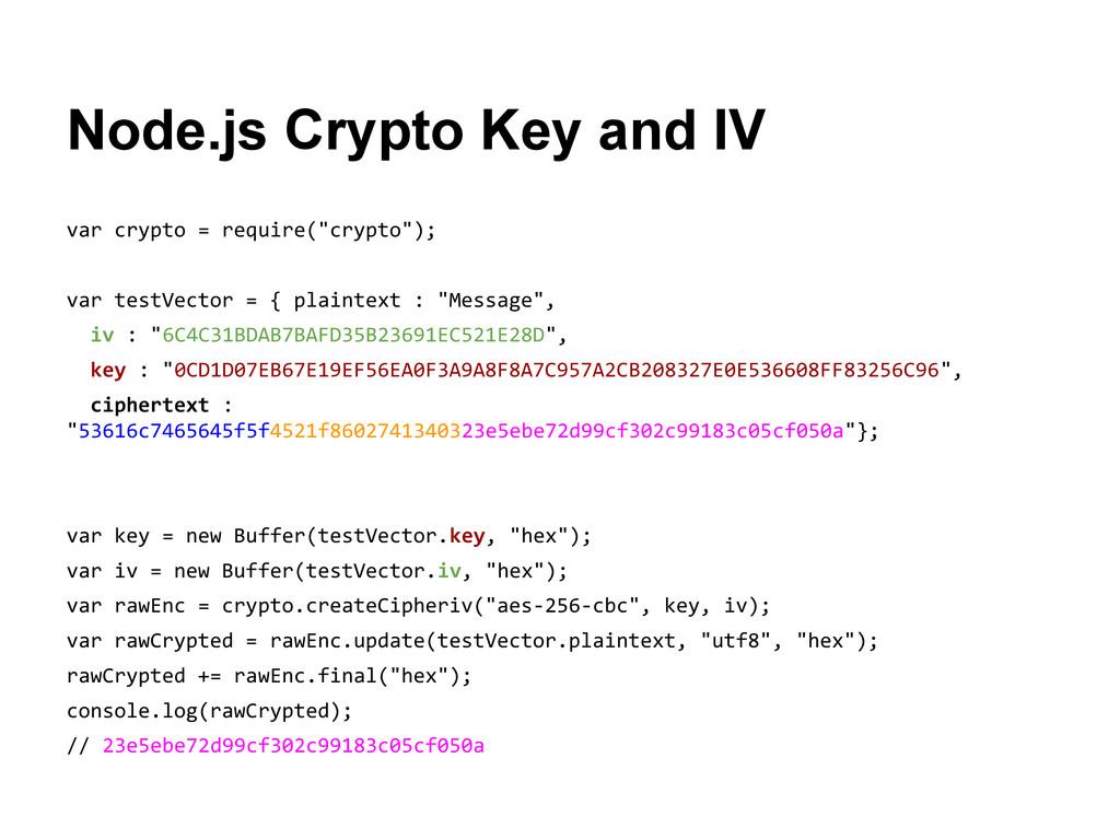 Node.js Crypto Key and IV var crypto = require(...