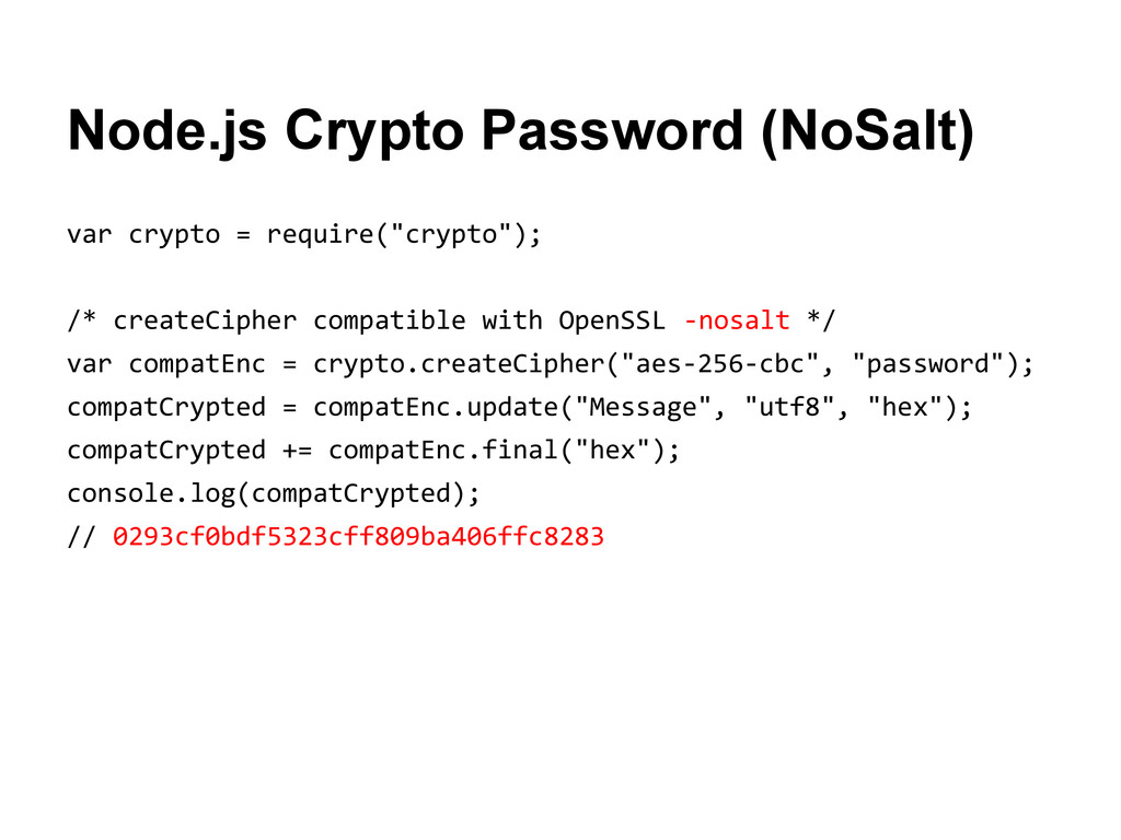 Node.js Crypto Password (NoSalt) var crypto = r...