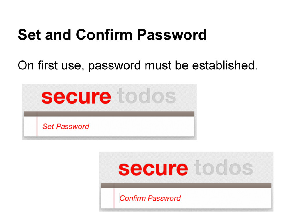 Set and Confirm Password On first use, password...