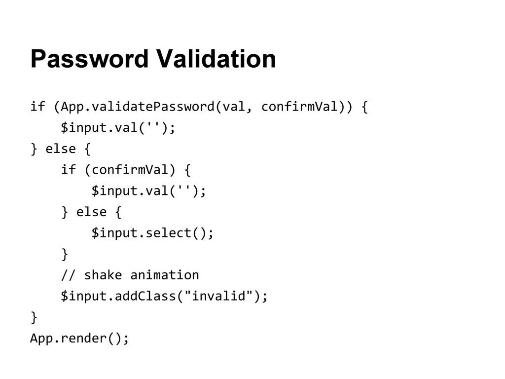 Password Validation if (App.validatePassword(va...