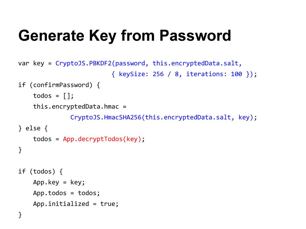 Generate Key from Password var key = CryptoJS.P...