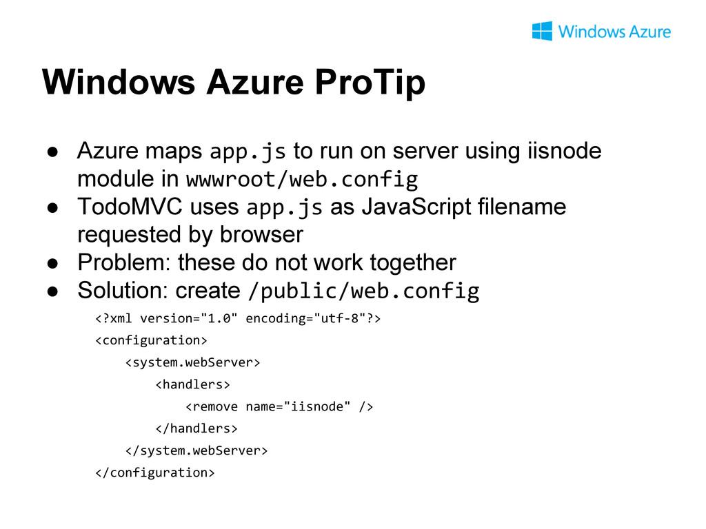 Windows Azure ProTip ● Azure maps app.js to run...