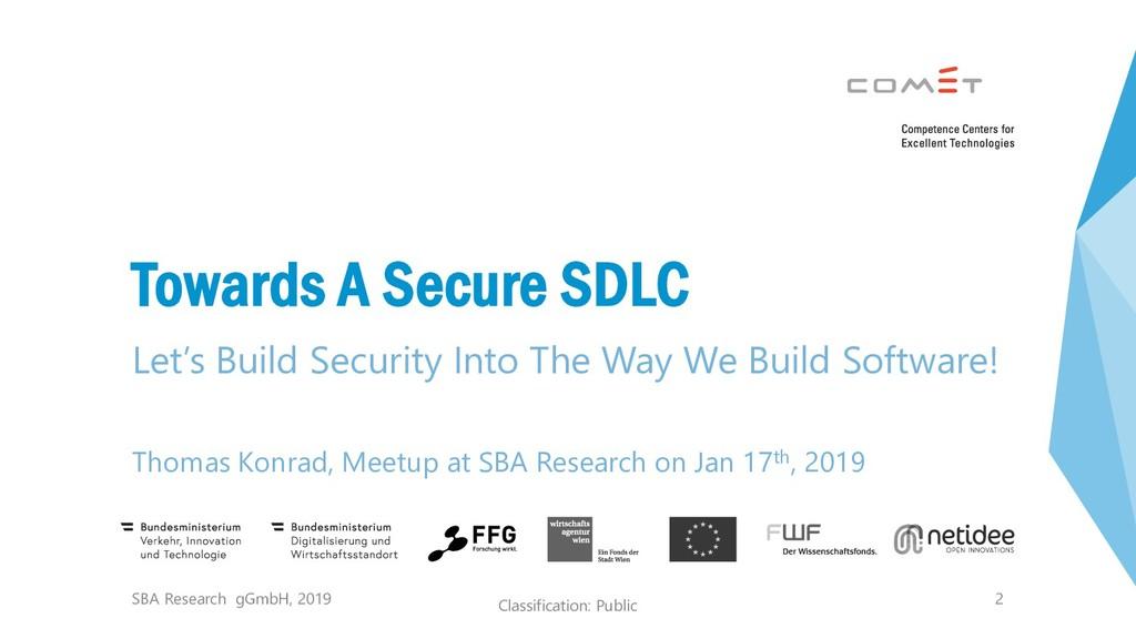 Classification: Public 2 Towards A Secure SDLC ...
