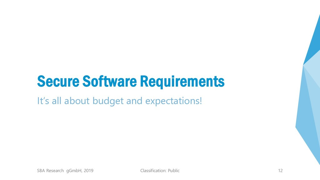 Classification: Public 12 Secure Software Requi...