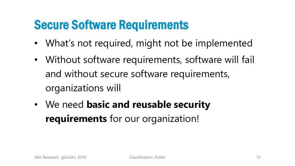 Classification: Public 13 Secure Software Requi...