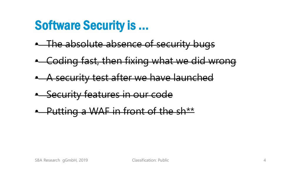 Classification: Public 4 Software Security is ....