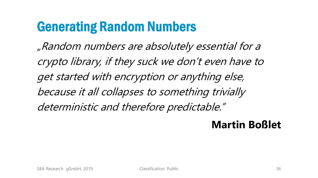 Classification: Public 36 Generating Random Num...